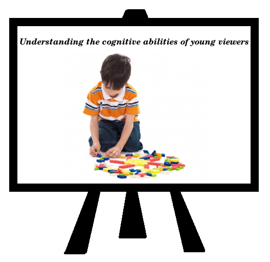 Understanding the cognitive abilities of young viewers